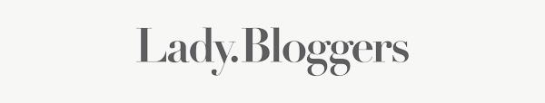 Die Lady.Bloggers. Das Netzwerk führender Lifestyle-Bloggerinnen für erwachsene Frauen.